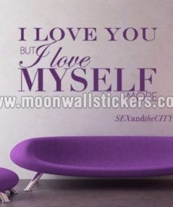 I Love you but I love Myself More Sticker