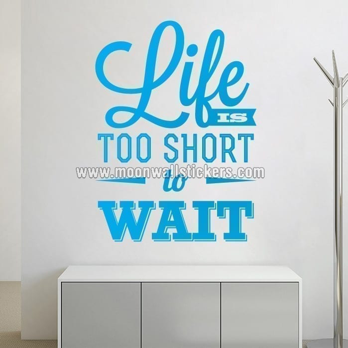 Life Is Too Short To Wait Sticker Quotes En Zinnen