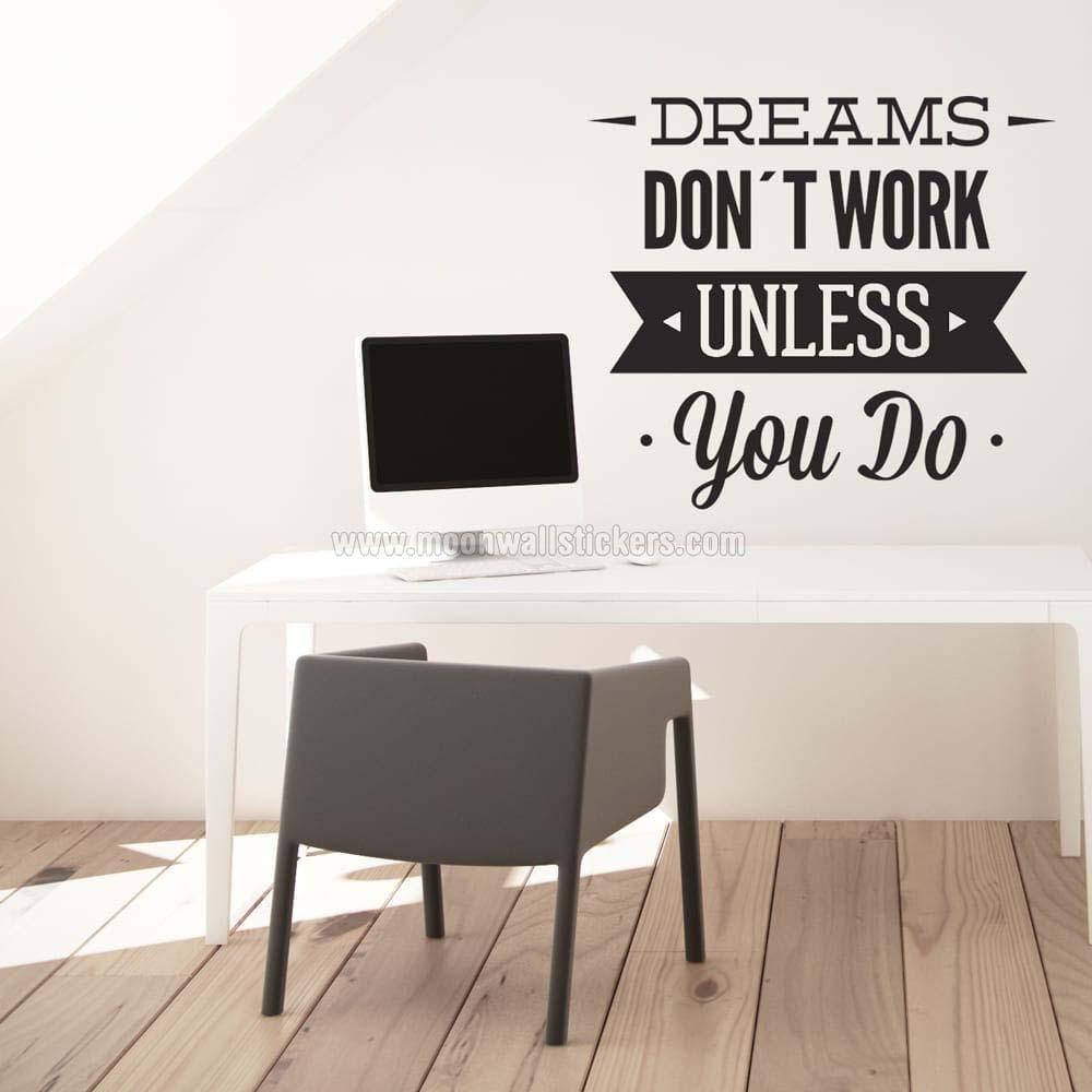 bureau sticker mural dreams dont work. Black Bedroom Furniture Sets. Home Design Ideas