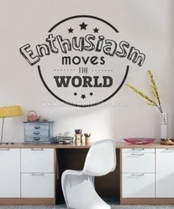 Enthusiasm Moves the World Sticker