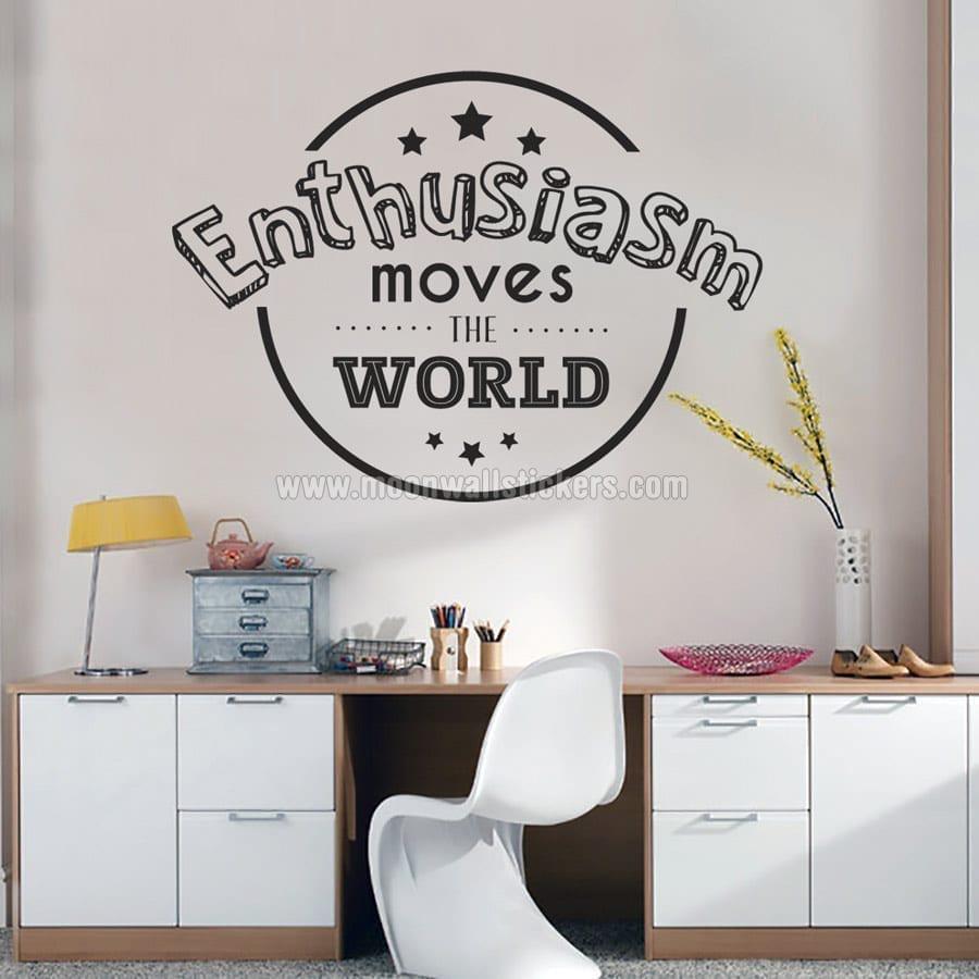 enthusiasm moves the world objet deco bureau autocollant. Black Bedroom Furniture Sets. Home Design Ideas