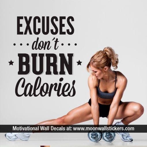 Excuses Don´t Burn Calories