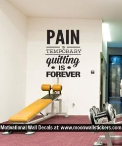 Pain is Temporary Quiting is Forever