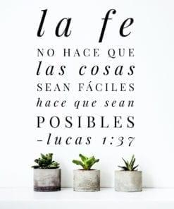 la-fe-no-hace-que-las-cosas-sean-fáciles-hace-que-sean-posibles